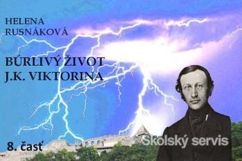 Búrlivý život J.K.Viktorina - 8 časť