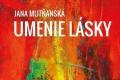 Román Umenie lásky je prvotinou Jany Mutňanskej