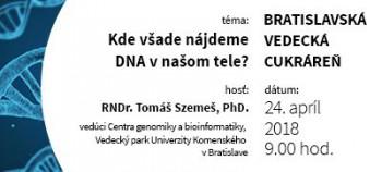 Aprílová vedecká cukráreň - Kde všade nájdeme DNA v našom tele?