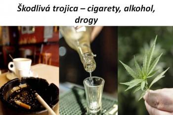 Škodlivá trojica - cigarety, alkohol, drogy