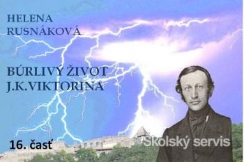 Búrlivý život J.K. Viktorina - 16. časť