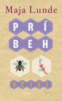 Román Príbeh včiel od nórskej autorky Maje Lunde ukrýva prekvapenie