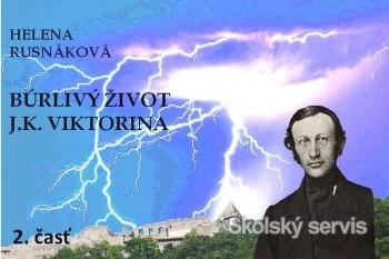 Búrlivý život J.K.Viktorina - 2. časť